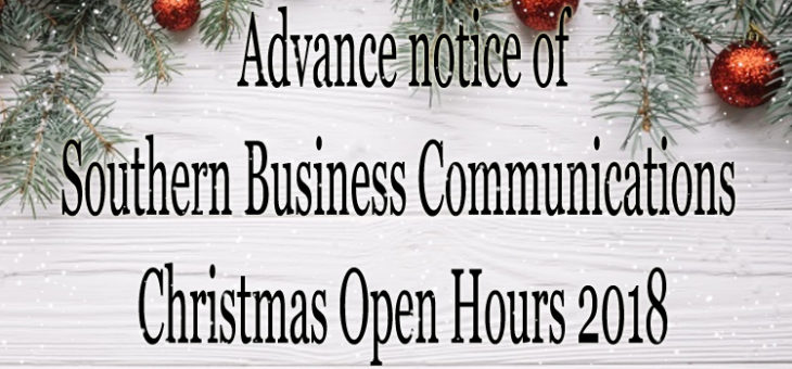 Advance notice of Southern Business Communications Christmas 2018 Open Hours
