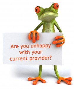 Unhappy with your current provider
