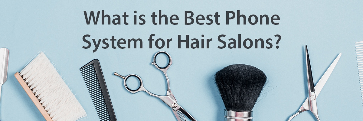 The best hosted or PBX Phone system for hairdressers premises